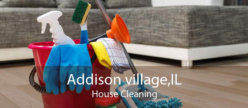 Addison village,IL House Cleaning