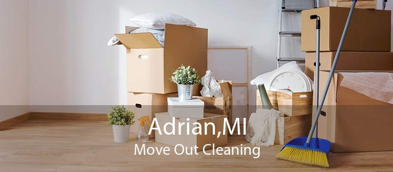 Adrian,MI Move Out Cleaning