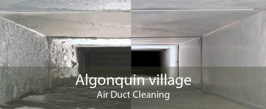 Algonquin village Air Duct Cleaning