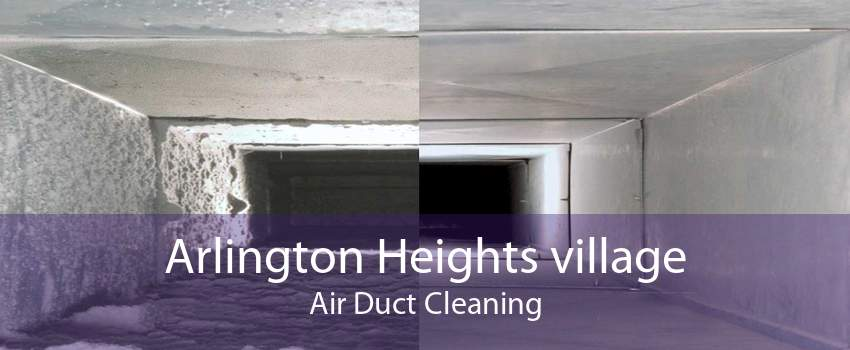 Arlington Heights village Air Duct Cleaning
