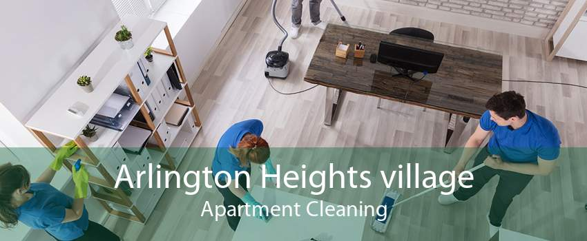 Arlington Heights village Apartment Cleaning