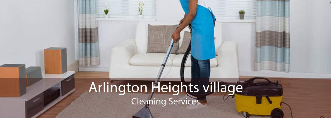 Arlington Heights village Cleaning Services