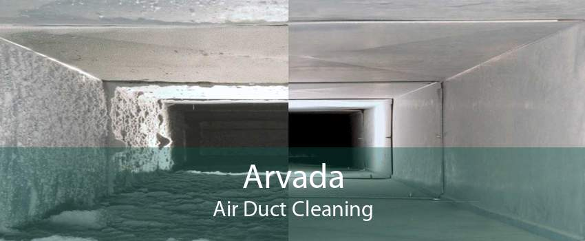 Arvada Air Duct Cleaning