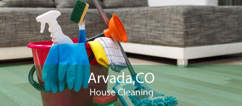 Arvada,CO House Cleaning
