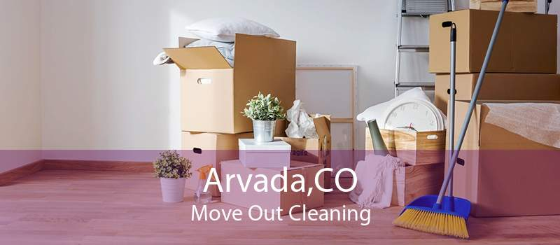 Arvada,CO Move Out Cleaning