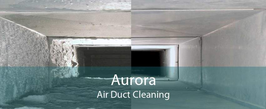 Aurora Air Duct Cleaning