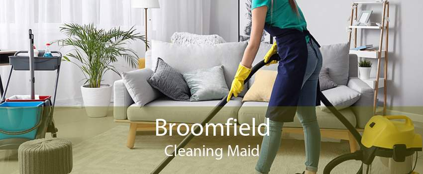 Broomfield Cleaning Maid