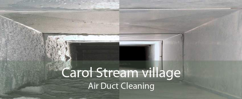 Carol Stream village Air Duct Cleaning