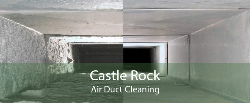 Castle Rock Air Duct Cleaning