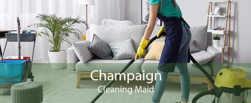 Champaign Cleaning Maid
