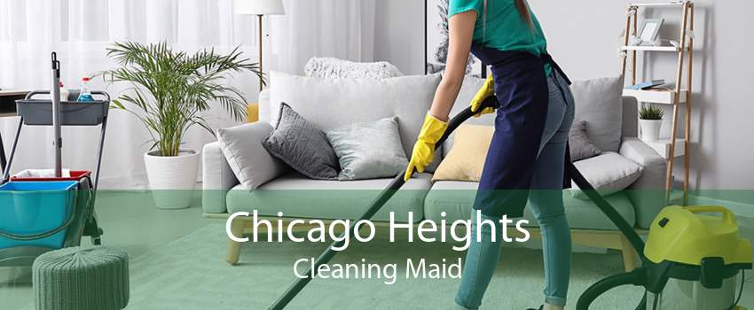Chicago Heights Cleaning Maid