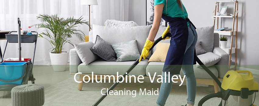 Columbine Valley Cleaning Maid