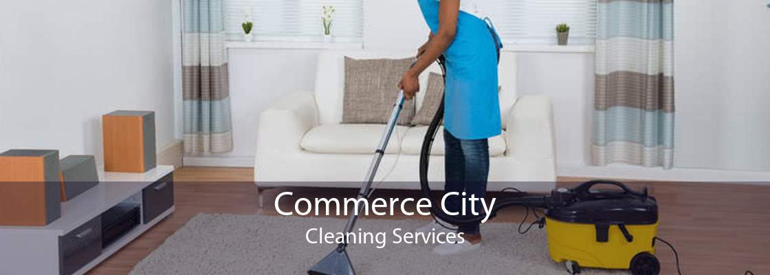 Commerce City Cleaning Services