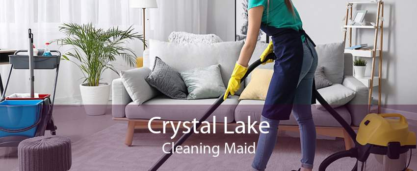 Crystal Lake Cleaning Maid