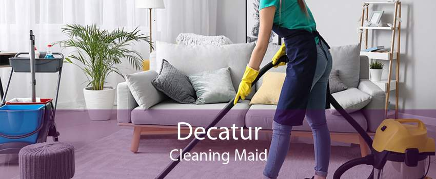 Decatur Cleaning Maid