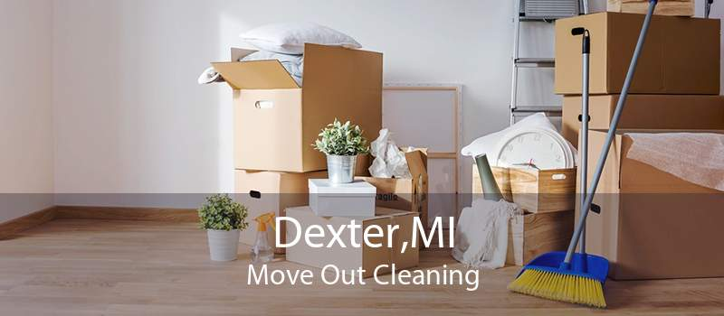 Dexter,MI Move Out Cleaning