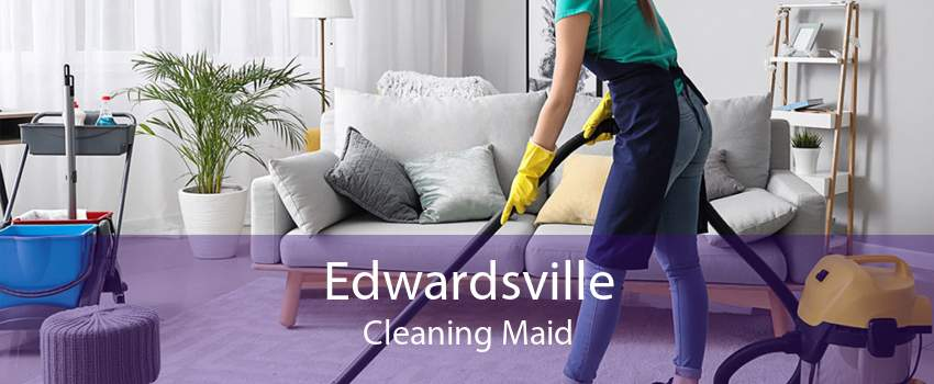 Edwardsville Cleaning Maid