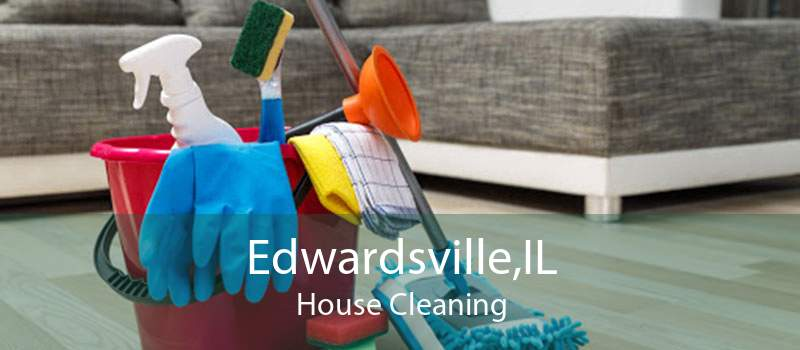 Edwardsville,IL House Cleaning