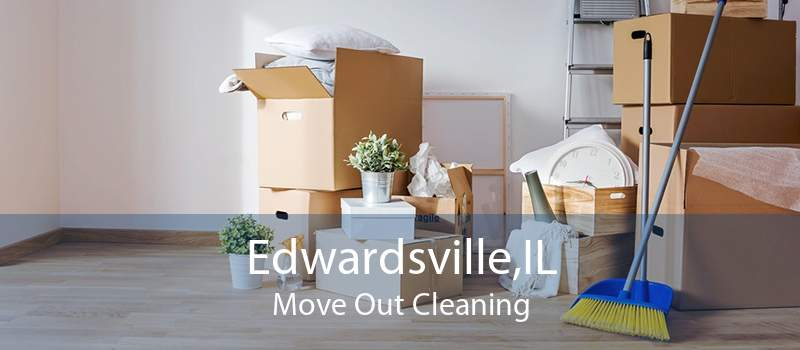 Edwardsville,IL Move Out Cleaning