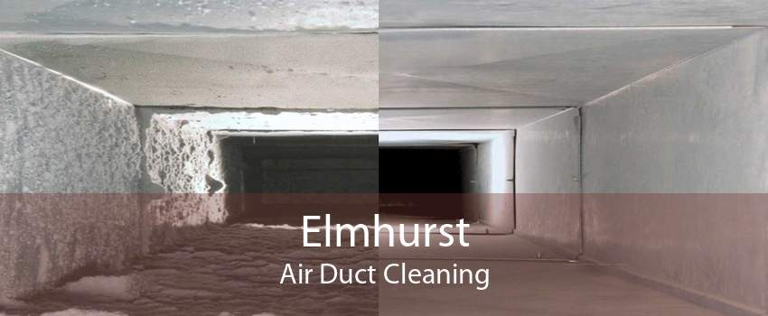 Elmhurst Air Duct Cleaning