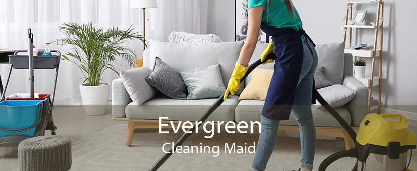 Evergreen Cleaning Maid
