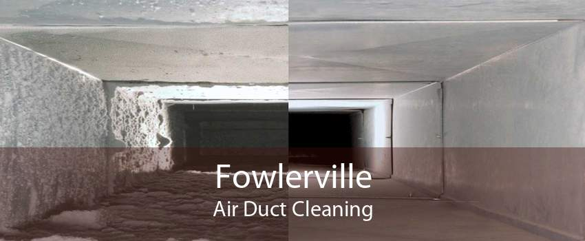 Fowlerville Air Duct Cleaning