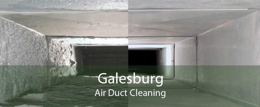 Galesburg Air Duct Cleaning