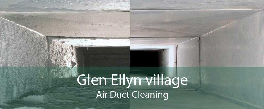 Glen Ellyn village Air Duct Cleaning