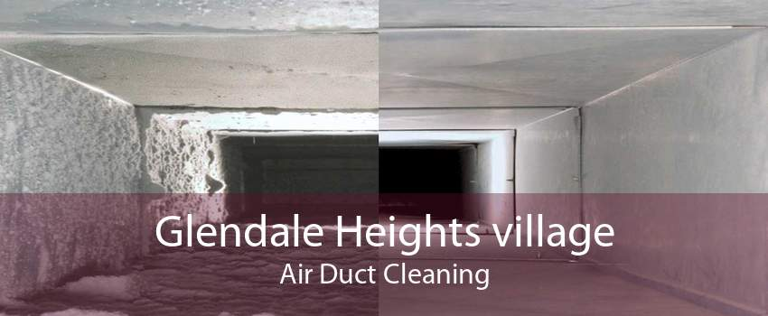 Glendale Heights village Air Duct Cleaning