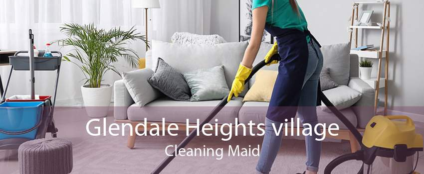 Glendale Heights village Cleaning Maid