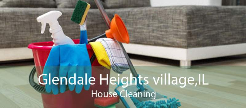 Glendale Heights village,IL House Cleaning