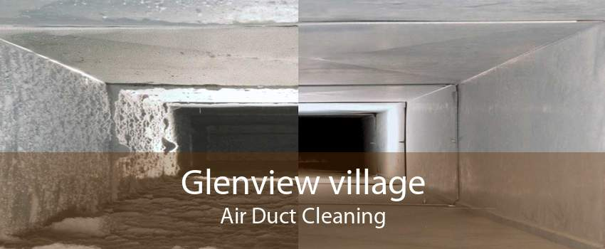 Glenview village Air Duct Cleaning