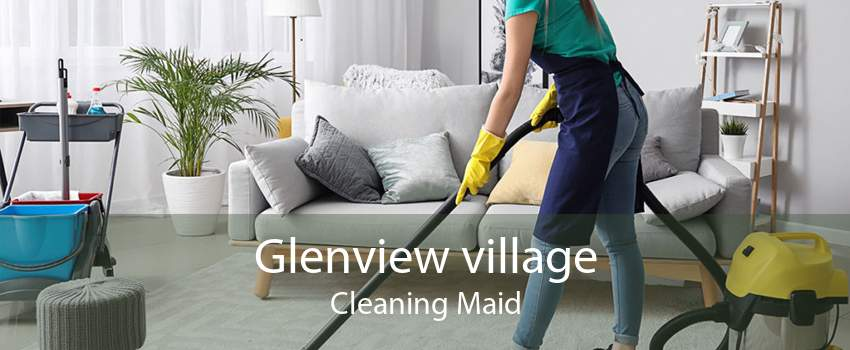Glenview village Cleaning Maid