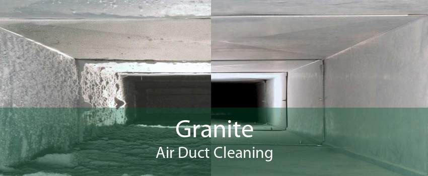 Granite Air Duct Cleaning