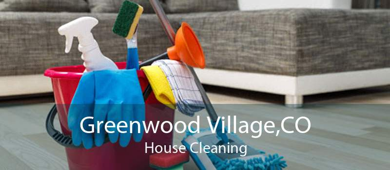 Greenwood Village,CO House Cleaning