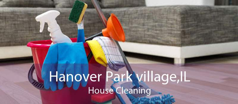 Hanover Park village,IL House Cleaning