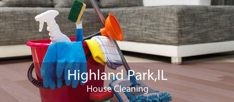 Highland Park,IL House Cleaning