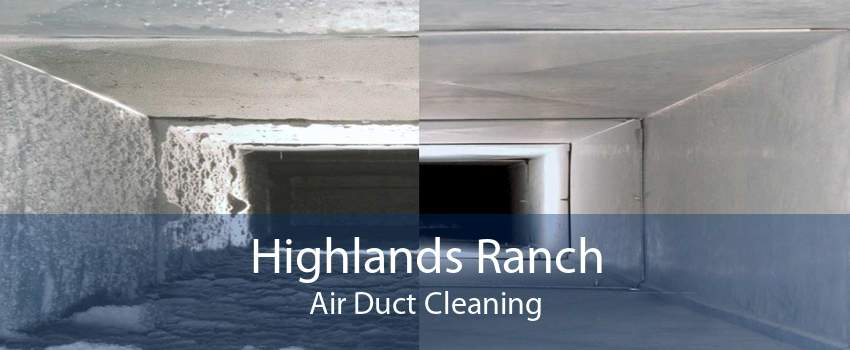 Highlands Ranch Air Duct Cleaning