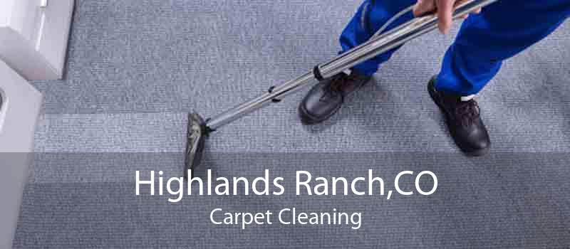 Highlands Ranch,CO Carpet Cleaning