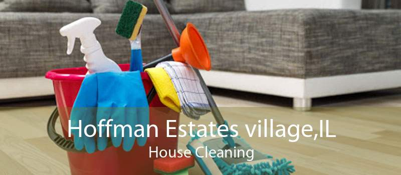 Hoffman Estates village,IL House Cleaning