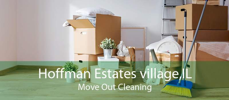 Hoffman Estates village,IL Move Out Cleaning