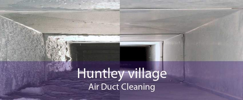 Huntley village Air Duct Cleaning