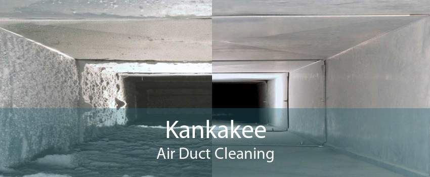 Kankakee Air Duct Cleaning