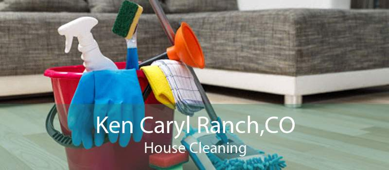 Ken Caryl Ranch,CO House Cleaning