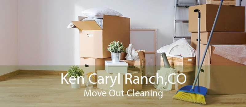 Ken Caryl Ranch,CO Move Out Cleaning