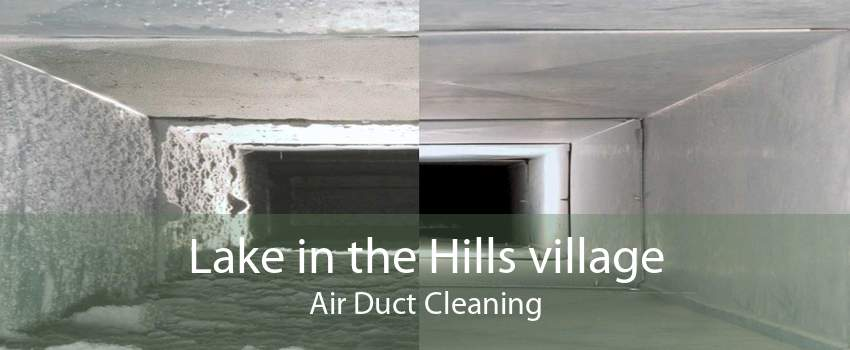Lake in the Hills village Air Duct Cleaning