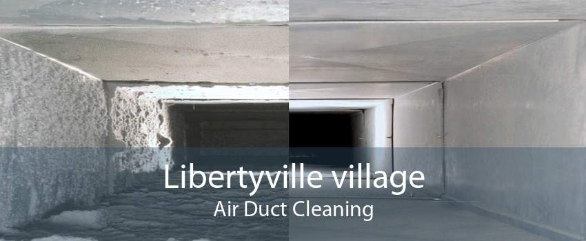 Libertyville village Air Duct Cleaning