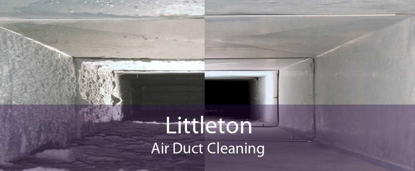 Littleton Air Duct Cleaning
