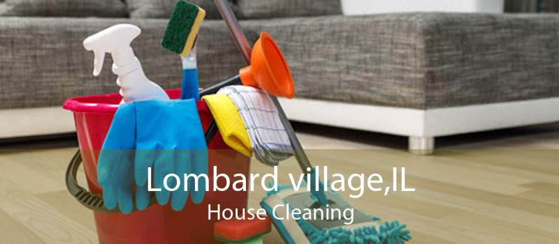 Lombard village,IL House Cleaning