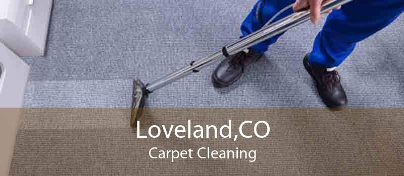 Loveland,CO Carpet Cleaning